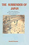 The Surrender of Japan Was Atomic Bombings Necessary and Responsible for Capitulation? 1st Edition,8185268843,9788185268842