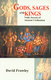 Gods, Sages and Kings Vedic Secrets of Ancient Civilization 5th Reprint,8120816242,9788120816244