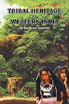 Tribal Heritage in Western India (With Special Reference to Mavchis of Dangs),8190672401,9788190672405