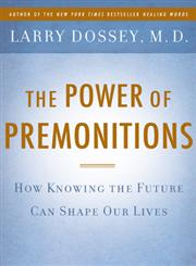 The Power of Premonitions How Knowing the Future Can Shape Our Lives,0525951164,9780525951162