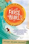 Fierce Heart The Story of Makaha and the Soul of Hawaiian Surfing,0312638310,9780312638313