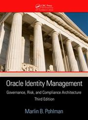 Oracle Identity Management Governance, Risk, and Compliance Architecture 3rd Edition,1420072471,9781420072471