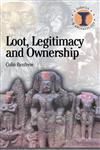 Loot, Legitimacy and Ownership The Ethical Crisis in Archaeology,0715630342,9780715630341