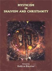 Mysticism in Shaivism and Christianity 2nd Impression,8124600961,9788124600962