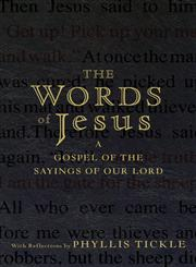 The Words of Jesus A Gospel of the Sayings of Our Lord with Reflections,0470453672,9780470453674