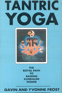 Tantric Yoga The Royal Path to Raising Kundalini Power,812081231X,9788120812314