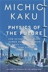 Physics of the Future How Science Will Shape Human Destiny and Our Daily Lives by the Year 2100,1846142687,9781846142680