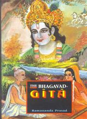 The Bhagavad Gita (The Song of God) : With Introduction, Original Sanskrit Text and Roman Transliteration, A Lucid English Rendition, Guide for the Beginners and Daily Reading, Commentaries with Verses from Other Religious Scriptures, Glossary and Index,8120813901,9788120813908