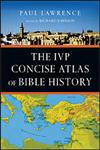 The IVP Concise Atlas of Bible History,0830829288,9780830829286