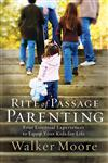 Rite of Passage Parenting: Four Essential Experiences to Equip Your Kids for Life,0785289577,9780785289579