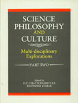 Science Philosophy and Culture Multi-Disciplinary Explorations Vol. 2, Part 2,8121507855,9788121507851