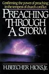 Preaching Through a Storm Confirming the Power of Preaching in the Tempest of Church Conflict,0310200911,9780310200918