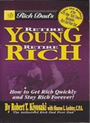 Rich Dad's Retire Young Retire Rich,0446617431,9780446617437