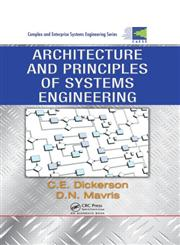 Architecture and Principles of Systems Engineering,1420072536,9781420072532