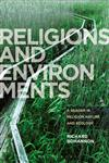 Religions and Environments A Reader in Religion, Nature and Ecology,1780937628,9781780937625