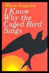 I Know Why the Caged Bird Sings Reprint Edition,0345514408,9780345514400