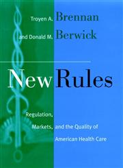 New Rules Regulation, Markets, and the Quality of American Health Care 1st Edition,0787901490,9780787901493