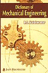 Dictionary of Mechanical Engineering Including Terms Related to Computer, CAD/CAM, Peripherals and Robotics 2nd Revised Edition,8183601286,9788183601283