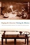 Singing the Classical, Voicing the Modern The Postcolonial Politics of Music in South India,0822336200,9780822336204