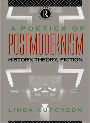 A Poetics of Postmodernism,0415007062,9780415007061