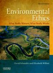 Environmental Ethics What Really Matters, What Really Works 2nd Edition,0199793514,9780199793518