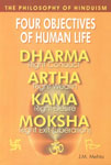 The Philosophy of Hinduism Four Objectives of Human Life : Dharma (Right Conduct), Artha (Right Wealth), Kama (Rght Desire), Moksha (Right Exit (Liberation)),8122309453,9788122309454