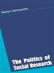 The Politics of Social Research,0803977182,9780803977181
