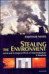 Stealing the Environment Social and Ecological Effects of Industrialization in Rourkela 1st Edition,8173045720,9788173045721