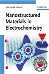 Nanostructured Materials in Electrochemistry,3527318763,9783527318766