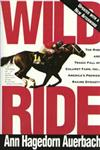Wild Ride The Rise and Fall of Calumet Farm Inc., America's Premier Racing Dynasty,0805042423,9780805042429