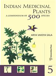 Indian Medicinal Plants A Compendium of 500 Species Vol. 5,8173717060,9788173717062