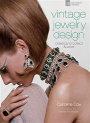 Vintage Jewelry Design Classics to Collect & Wear,1600597149,9781600597145