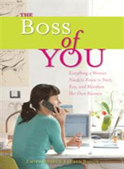 The Boss of You Everything A Woman Needs to Know to Start, Run, and Maintain Her Own Business,1580052363,9781580052368
