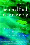Mindful Recovery A Spiritual Path to Healing from Addiction,0471442615,9780471442615