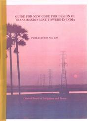 Guide for New Code for Design of Transmission Line Towers in India