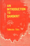 An Introduction to Sanskrit Sanskrit Grammar and Composition,817110083X,9788171100835