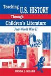 Teaching U.S. History Through Children's Literature Post-World War II,156308581X,9781563085819