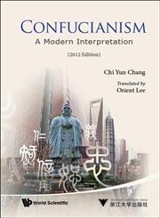 Confucianism A Modern Interpretation,9814439878,9789814439879