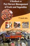 A Handbook on Post Harvest Management of Fruits and Vegetables,817035532X,9788170355328