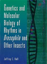 Genetics and Molecular Biology of Rhythms in Drosophila and Other Insects 1st Edition,0120176483,9780120176489