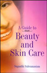 A Guide to Beauty and Skin Care 1st Edition,8189093843,9788189093846
