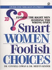 Smart Women Foolish Choices Finding the Right Men Avoiding the Wrong Ones,0451158857,9780451158857