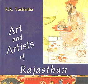 Art and Artists of Rajasthan A Study on the Art and Artists of Mewar with Reference to Western Indian School of Painting 1st Published,8170172845,9788170172840