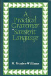 A Practical Grammar of the Sanskrit Language Arranged with Reference to the Classical Languages of Europe, for the Use of English Students 3rd Impression,8121509394,9788121509398