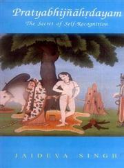 Pratyabhijnahrdayam The Secret of Self-Recognition 8th Reprint,812080323X,9788120803237