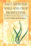 Salt Affected Soil and Crop Production A Modern Synthesis,8177541846,9788177541847