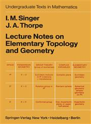 Lecture Notes on Elementary Topology and Geometry,0387902023,9780387902029