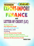 Export-Import Finance and Documentary Credits (L/C) Packing Credit; Post Shipment Credit; UCP 600, eUCP, URC 522; Docdex Rules, Swift; Forfaiting; L/Cs i.e. Documentary Credits; Special Treatise on Import Finance; Format of Standard Documentary Credit; Glossary on Documentary Credit 15th Revised, Enlarged & Updated Edition