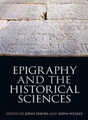 Epigraphy and the Historical Sciences,0197265065,9780197265062