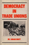 Democracy in Trade Unions 1st Edition,8185565317,9788185565316